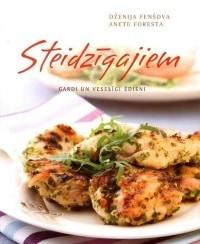 """Jauna recepšu grāmata """"Steidzīgajiem"""" – veselīgas maltītes tikai 30 minūtēs"""