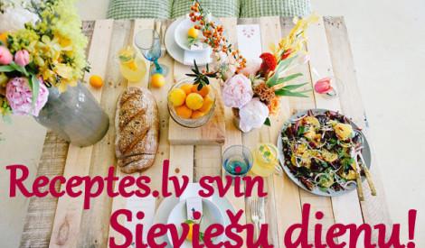 Receptes.lv svin Sieviešu dienu!