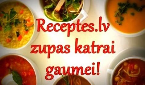 Receptes.lv zupas katrai gaumei!