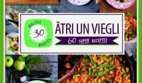 ĀTRI UN VIEGLI. 60 super receptes