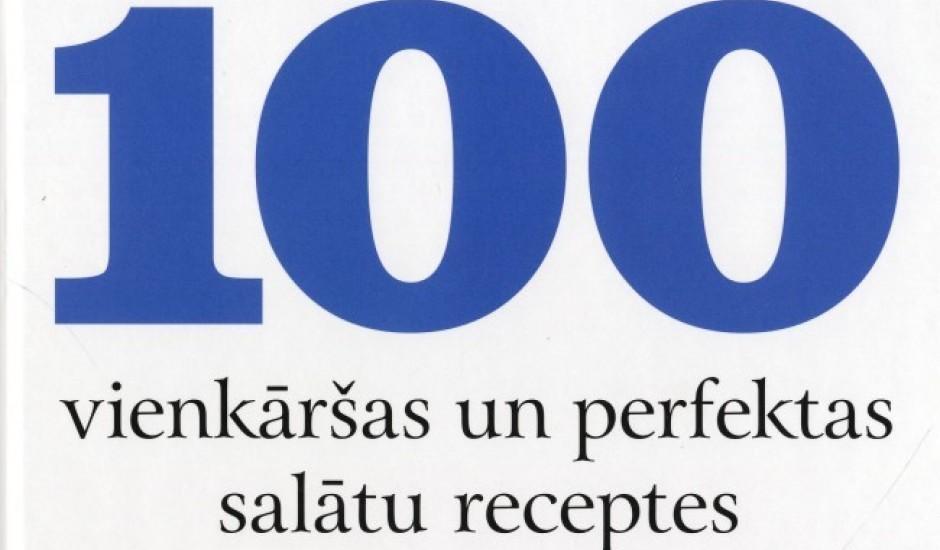 """Grāmata """"100 vienkāršas un perfektas salātu receptes"""""""
